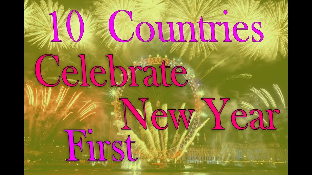 Fast Ten countries who will celebrate New year First ...