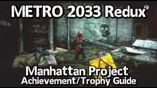 Metro 2033 Redux - Manhattan Project Achievement/Trophy Guide