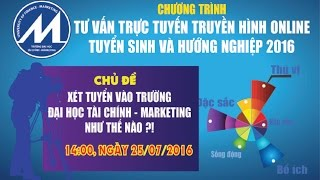 [TVTT2016] Số 10: Xét tuyển vào Trường Đại học Tài chính - Marketing năm 2016 như thế nào?