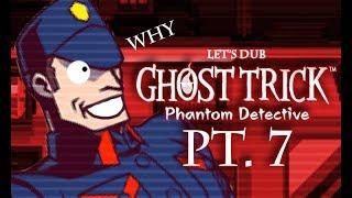 Let's Dub Ghost Trick - Pt. 7: AAAAAARGH!