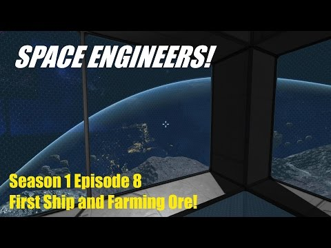 SE S1E8   First Ship and Farming Ore