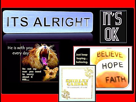 Its Alright It's OK  - Shirley Caesar/Anthony Hamilton - (lyrics)