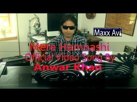 Mere Hamnashi    Official Video Song By Anwar Khan    Original