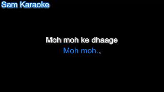 Moh Moh Ke Dhage_Karaoke sam Karaoke