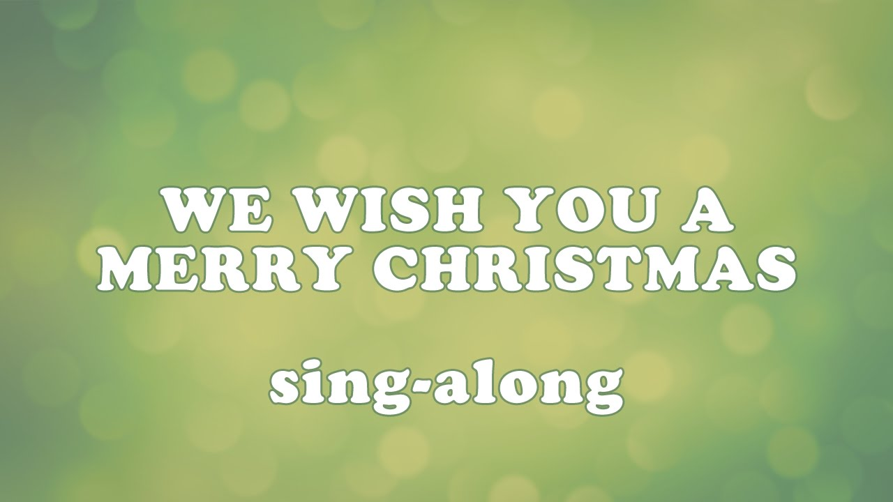 We wish you a Merry Christmas (sing-along) - YouTube