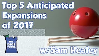 Top 5 Anticipated Expansions for 2017 - with Sam Healey