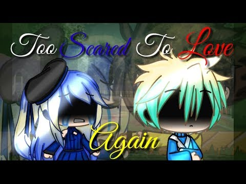 Too Scared To Love Again || GLMM/Musical || Part 1