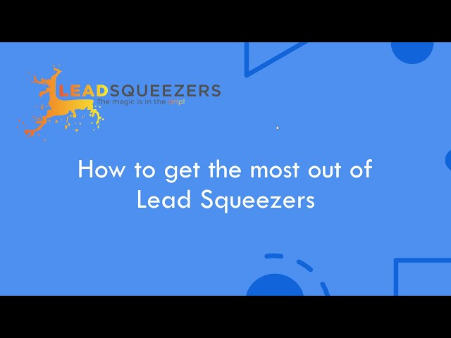 How to get the most out of Lead Squeezers for final expense & mortgage protection