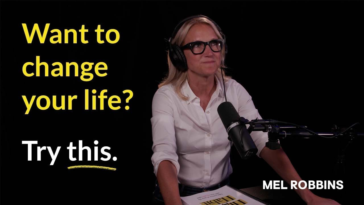 Download Want to change your life? Try this | Mel Robbins