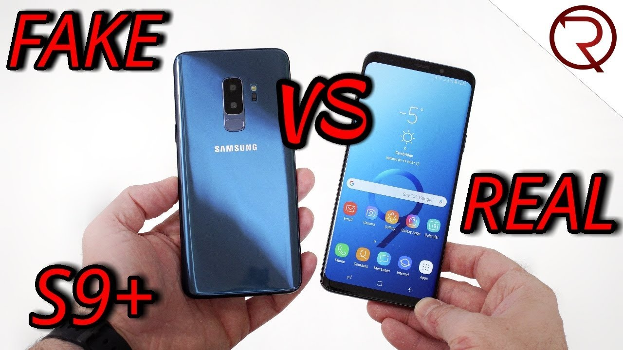 fake vs real samsung galaxy s9 plus 1 1 clone buyers. Black Bedroom Furniture Sets. Home Design Ideas