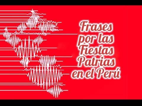 Frases Por Las Fiestas Patrias En El Perú Etiquetatenet