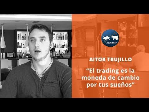 """AITOR TRUJILLO - """"EL TRADING ES LA MONEDA DE CAMBIO POR TUS SUEÑOS"""""""