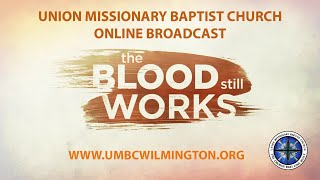 Union Missionary Baptist Church- Live Stream-Pastor James H. Nixon Sunday May 3rd 2020