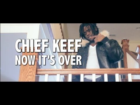 Chief Keef - Now It's Over