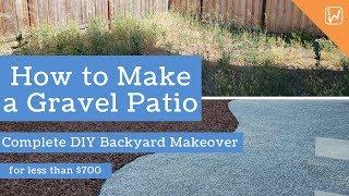 How to Make a Gravel Patio - DIY Backyard Makeover