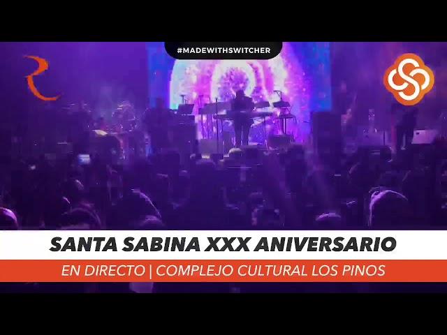 Santa Sabina XXX Aniversario en vivo