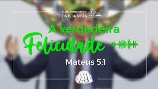 A verdadeira Felicidade   Devocional Diário   Rev. Leonardo Falcão   IPBV