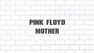 Pink Floyd - Mother (2011 - Remaster)