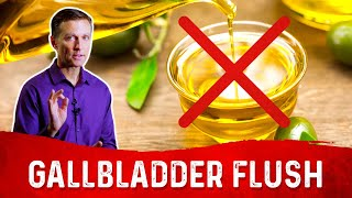Do Not Do the Gallbladder Flush if You Have Gallstones
