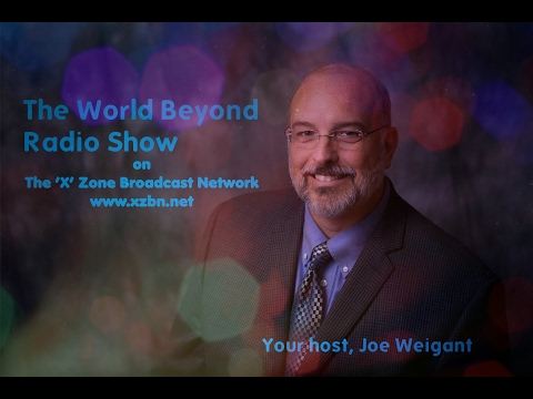 The World Beyond with Joe Weigant - EP 16 - Guest: David Whitley