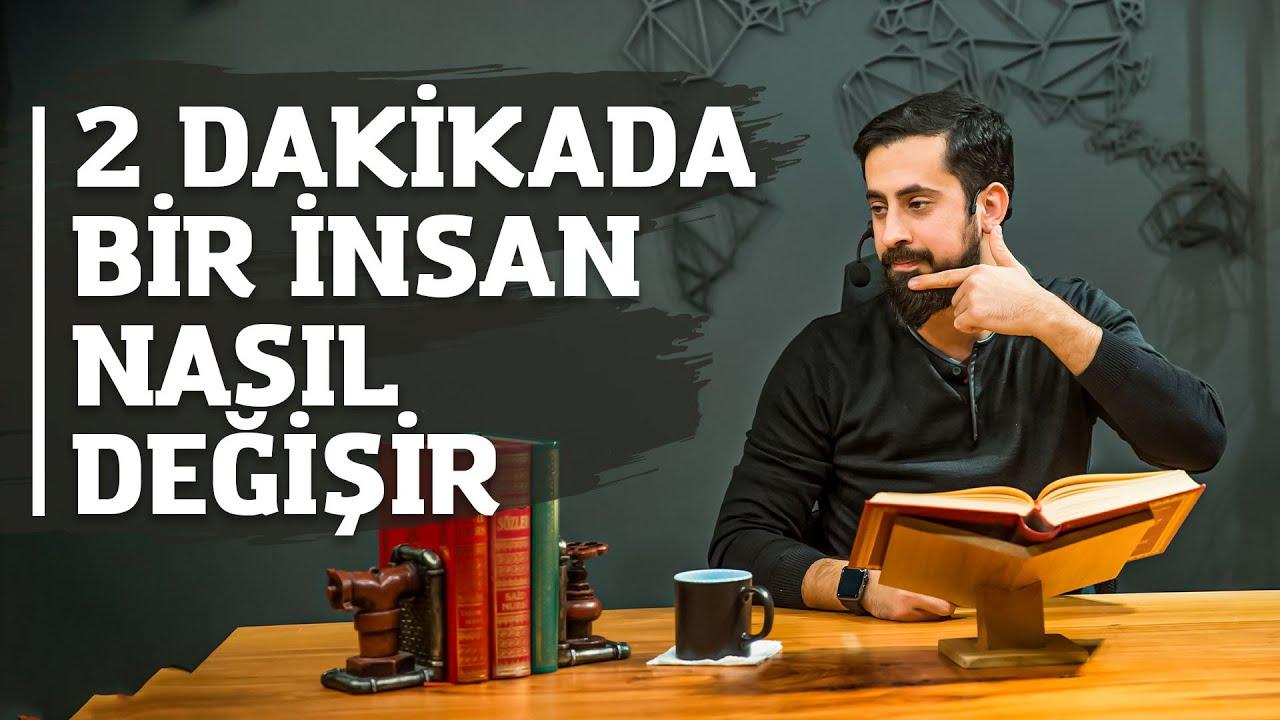 2 Dakikada Bir İnsan Nasıl Değişir?     Mehmet Yıldız