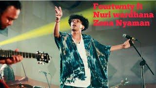 Fourtwnty ft Nufi Wardhana Zona Nyaman