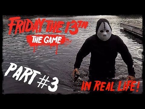 friday-the-13th:-the-game-*part-3*-in-real-life!