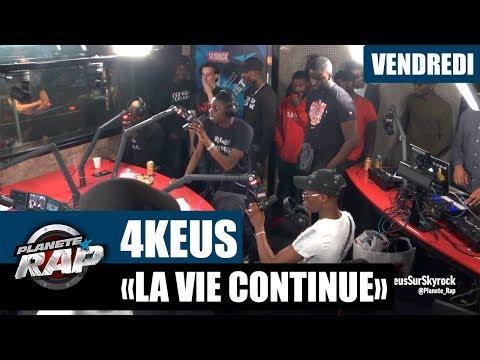 """Planète Rap - 4Keus """"La vie continue"""" #Vendredi"""