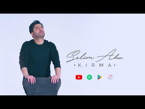 Selim Aha - Kırma
