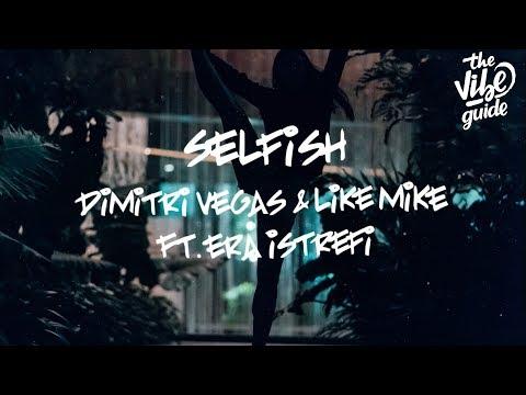 Dimitri Vegas & Like Mike Ft. Era Istrefi - Selfish (Lyric Video)