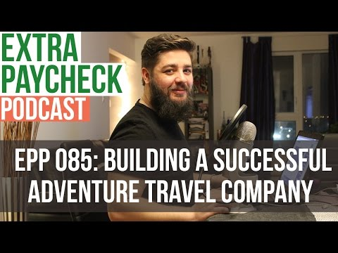EPP 085: Building A Successful Adventure Travel Company With Bill Kerr