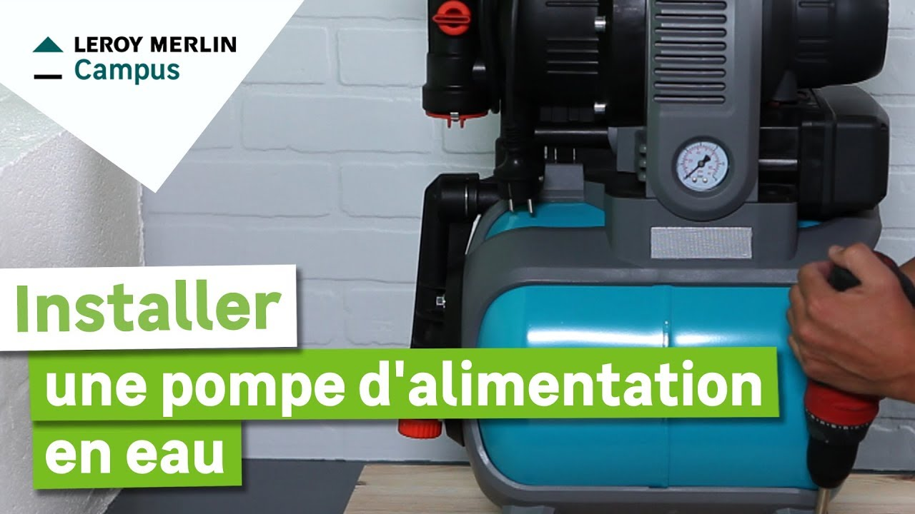 Comment Installer Une Pompe D Alimentation En Eau Leroy Merlin Youtube