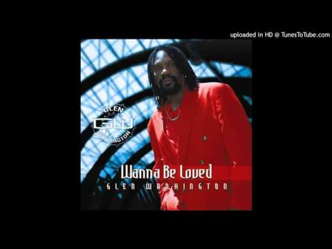 Glen Washington - I wanna be loved