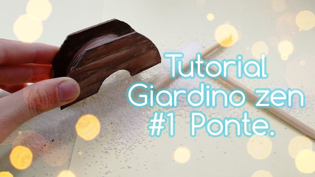 Fai Da Te Giardino Zen tutorial //giardino zen #1 ponte