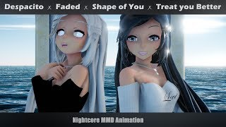 「Animation」Nightcore Mashup - Despacito ✗ Faded ✗ Shape of You ✗ Treat you Better +LYRICS | MMD