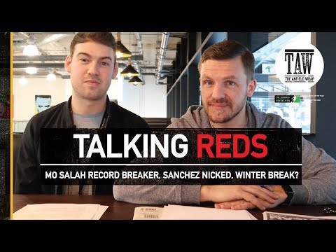Talking Reds: Mo Salah Record Breaker, Sanchez Nicked, Winte