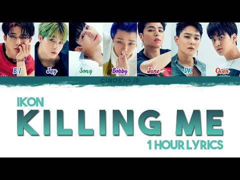 ( 1 HOUR LOOP / 1 HORA / 1 시간 ) IKON - '죽겠다(KILLING ME)' COLOR CODED LYRICS (Han/Rom/Eng)
