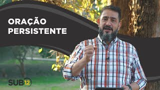 [SUB12] ORAÇÃO PERSISTENTE - Luciano Subirá
