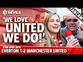 WE LOVE UNITED WE DO!   Everton 1-2 Manchester United   FANCAM