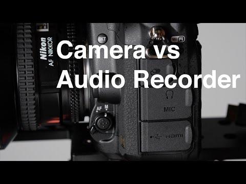Recording Sound to DSLR Camera vs Audio Recorder