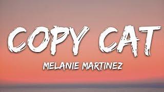Melanie Martinez - Copy Cat (Lyrics) feat. Tierra Whack