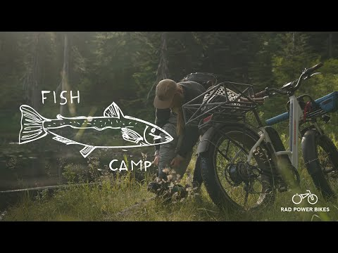 Fish Camp | Ebike Access To The Great Outdoors