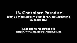 18. Chocolate Paradise From 36 More Modern Studies For Solo Saxophone By James Rae