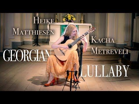 Heike Matthiesen: Kacha Metreveli - Georgian Lullaby