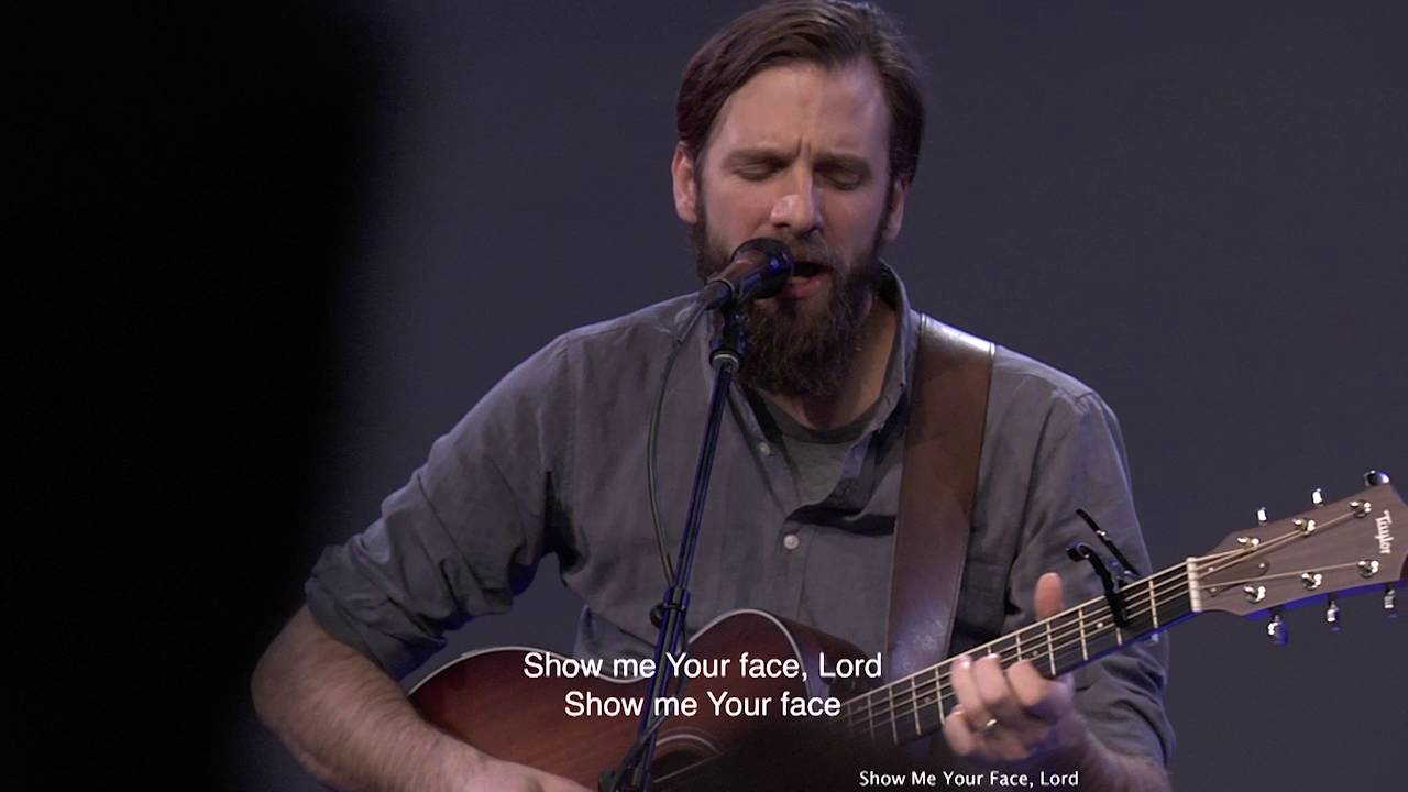 Jonathan Helser - Show Me Your Face   Moment