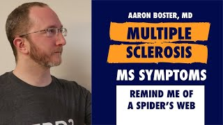 Multiple Sclerosis Symptoms: Like A Spiders Web