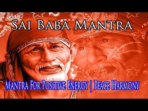 Sai Baba Mantra | Mantra For Positive Energy | Peace Harmony | Om Sai Namo Namah