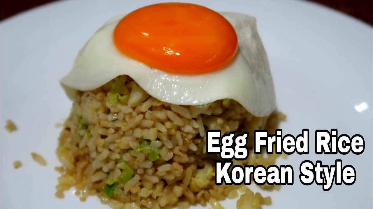 Egg Fried Rice Korean Style Taste Good And Easy To Cook Youtube