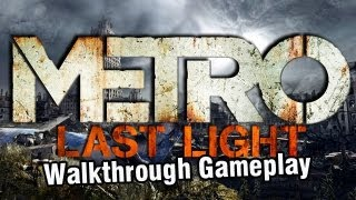 Metro: Last Light -Through The Darkness walkthrough gameplay