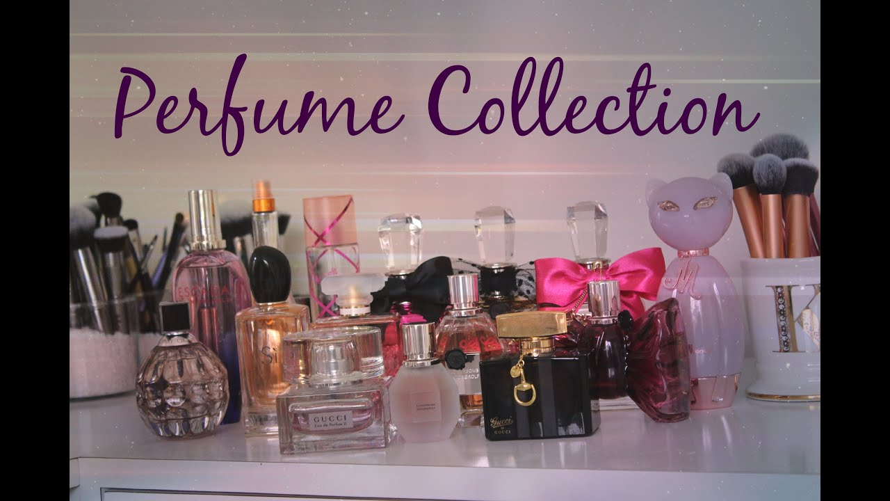 My Perfume Collection Amp My Top Favorites Youtube